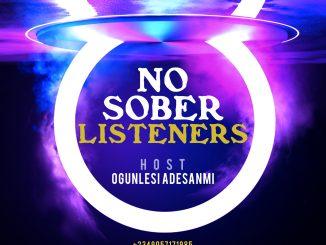 DJ MIX: OGUNLESI ADESANMI - NO SOBER LISTENERS
