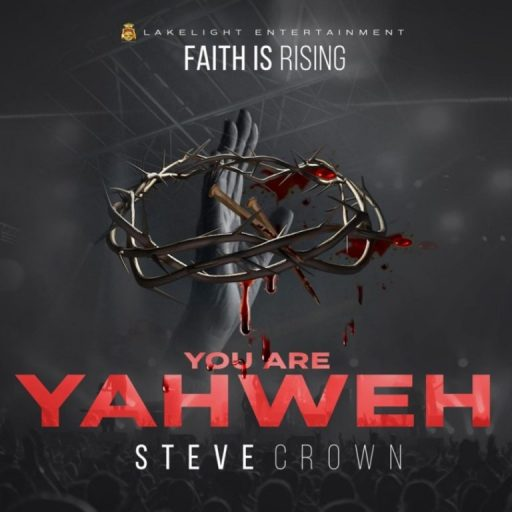 Gospel EP: Steve Crown – Faith Is Rising