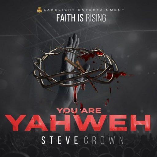 Gospel EP: Steve Crown – Faith Is Rising