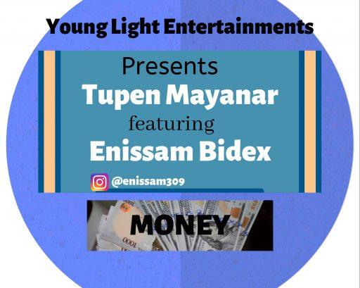 Tupen Mayanar Featuring Enissam Bidex - Money