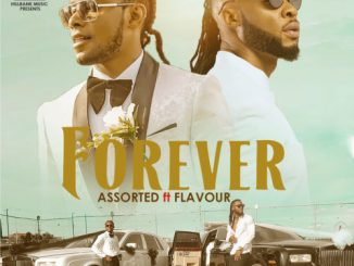 Assorted ft. Flavour – Forever