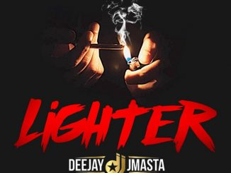 Deejay J Masta – Lighter (Prod. by Kezyklef)