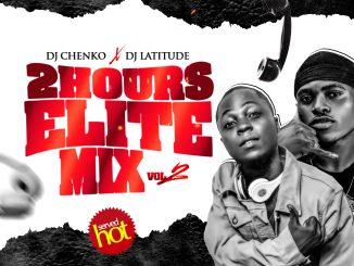 DJ MIX: Dj Chenko x Dj Latitude - 2 HOURS ELITE MIX VOL2