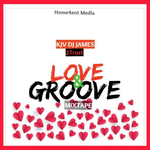 KJV DJ James Ft. 2Trust – Love & Groove Mix
