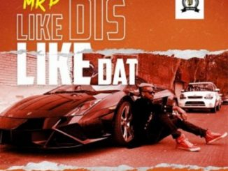 Mr P – Like Dis Like Dat