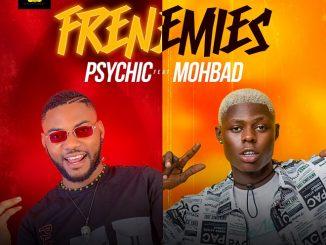 Psychic ft. Mohbad - Frenemies