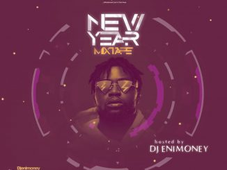 DJ MIX: Dj Enimoney – New Year Mixtape