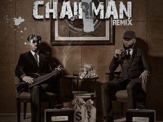 Dremo ft Zlatan Ibile – Chairman (Remix)