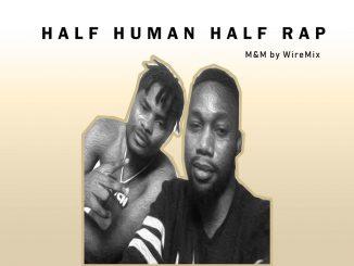 Oladips - Half Human Half Rap -feat- Jaybaz - Enny Snow & Skiido