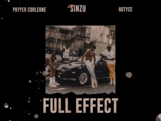 Payper Corleone ft. Sinzu, Hotyce – Full Effect