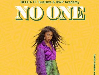 Music: Becca Ft. Busiswa, DWP Academy – No One