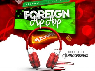 DJ PlentySongz – Foreign Hip Hop Mixtape #Educated Thugs