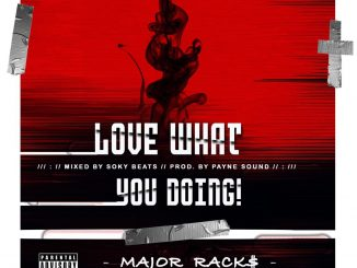 Music: Major Racks - Love what you doing