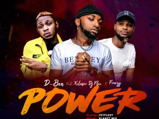 Music: D-Ben ft Xclusiv Deejay Flex of Zanders FM x Freezy - POWER