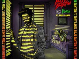 Music: Buju Banton ft. Tory Lanez - Trust (Remix)