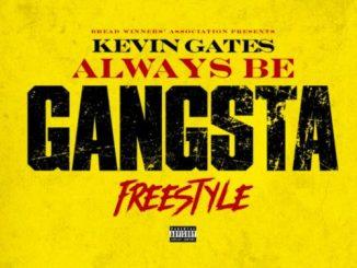 Music: Kevin Gates - Always Be Gangsta (Freestyle)