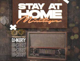 Dj Mix: Dj 4Kerty - Stay At Home Mixtape
